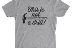 this-is-not-a-drill-t-shirt